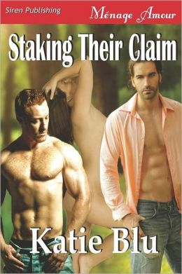 Staking Their Claim (Siren Publishing Menage Amour)