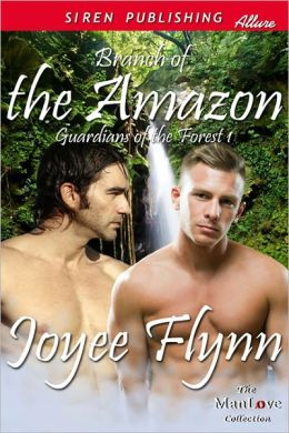 Branch of the Amazon [Guardians of the Forest 1] (Siren Publishing Allure ManLove)