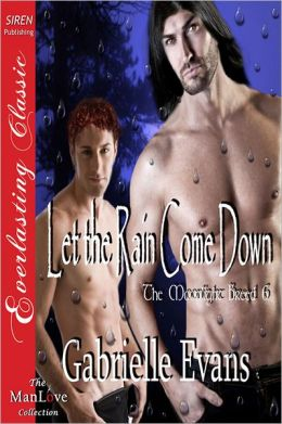 Let the Rain Come Down [The Moonlight Breed 6] (Siren Publishing Everlasting Classic ManLove)