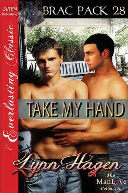 Take My Hand [Brac Pack 28] (Siren Publishing Everlasting Classic ManLove)