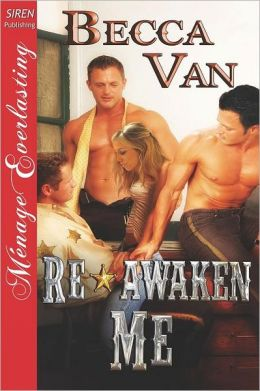 Re-Awaken Me (Siren Publishing Menage Everlasting)