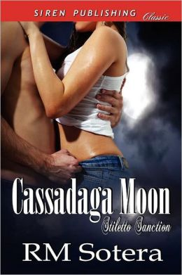Cassadaga Moon [Stiletto Sanction 1] (Siren Publishing Classic)