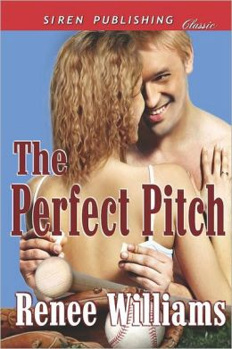 The Perfect Pitch (Siren Publishing Classic)