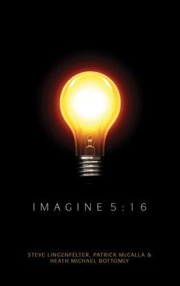Imagine 5:16