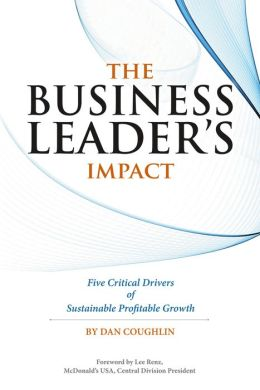 The Business Leader's Impact: Five Critical Drivers of Sustainable Profitable Growth