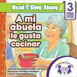 A Mi Abuela Le Gusta Cocinar Read & Sing Along [Includes 3 Songs]