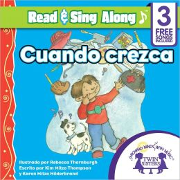 Cuando Crezca Read & Sing Along [Includes 3 Songs]