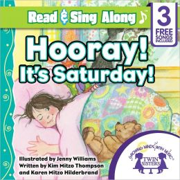 Hooray! It's Saturday! Read & Sing Along [Includes 3 Songs]