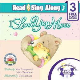 I Love You More Read & Sing Along [Includes 3 Songs]