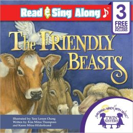 The Friendly Beasts Read & Sing Along [Includes 3 Songs]