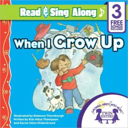 When I Grow Up Read & Sing Along [Includes 3 Songs]