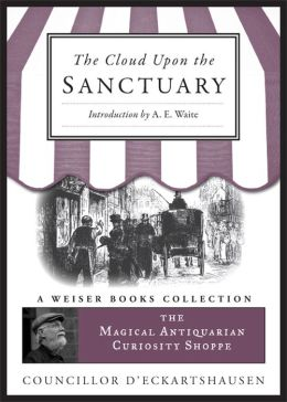 The Cloud Upon the Sanctuary: Magical Antiquarian, A Weiser Books Collection