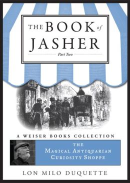 The Book of Jasher, Part Two: Magical Antiquarian, A Weiser Books Collection