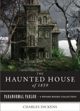 The Haunted House of 1859: Paranormal Parlor, A Weiser Books Collection