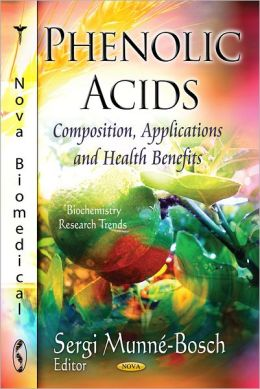 Phenolic Acids: Composition, Applications, and Health Benefits