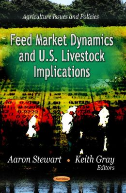 Feed Market Dynamics and U. S. Livestock Implications