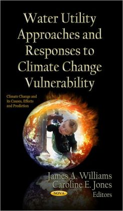 Water Utility Approaches and Responses to Climate Change Vulnerability