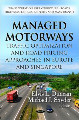 Managed Motorways : Traffic Optimization and Road Pricing Approaches in Europe and Singapore