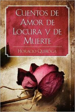 Cuentos de Amor de Locura y de Muerte
