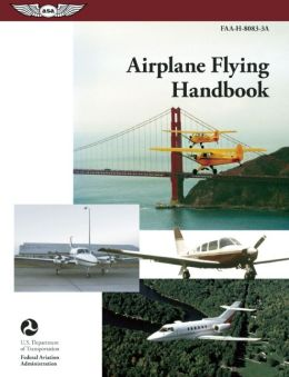 Airplane Flying Handbook: FAA-H-8083-3A