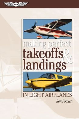 Making Perfect Takeoffs and Landings in Light Airplanes (eBook - epub)