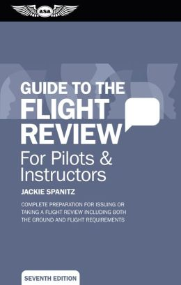 Guide to the Flight Review: For Pilots & Instructors