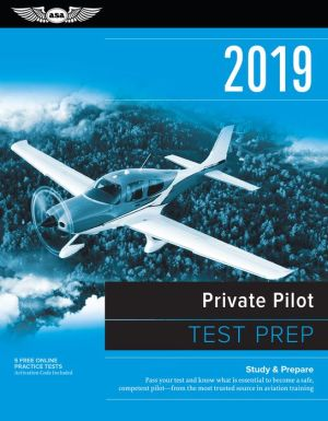 Book Private Pilot Test Prep 2019: Study & Prepare: Pass your test and know what is essential to become a safe, competent pilot from the most trusted source in aviation training