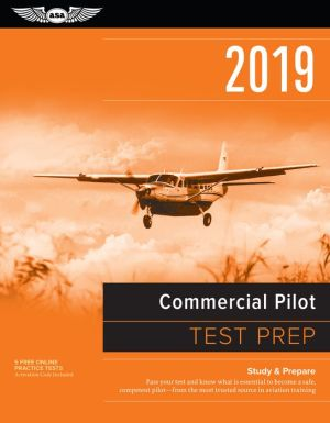 Commercial Pilot Test Prep 2019: Study & Prepare: Pass your test and know what is essential to become a safe, competent pilot from the most trusted source in aviation training