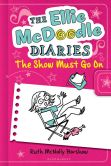 The Ellie McDoodle Diaries: The Show Must Go On