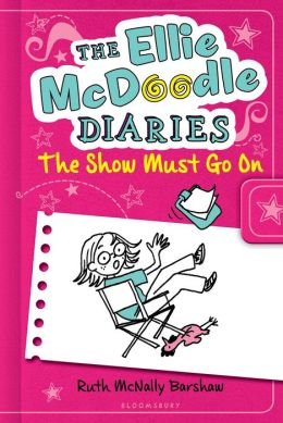 The Show Must Go On (Ellie McDoodle Diaries Series)
