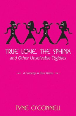True Love, the Sphinx, and Other Unsolvable Riddles: A Comedy in Four Voices