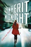 Book Cover Image. Title: Inherit Midnight, Author: Kate Kae Myers