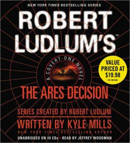 Robert Ludlum's The Ares Decision (Covert-One Series #8)