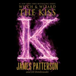 The Kiss (Witch and Wizard Series #4)