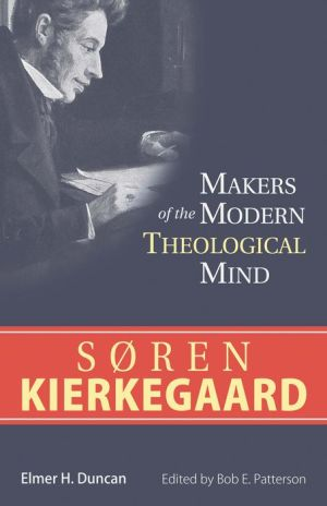 Makers of the Modern Theological Mind - Soren Kierkegaard