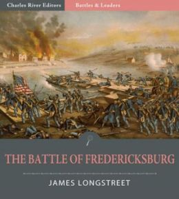 Battles and Leaders of the Civil War: The Battle of Fredericksburg (Illustrated)