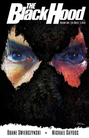 The Black Hood, Vol. 1: The Bullet's Kiss