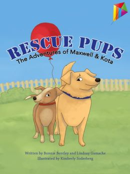 Rescue Pups: The Adventures of Maxwell and Kota