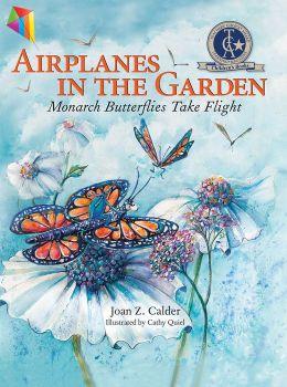 Airplanes in the Garden: Monarch Butterflies Take Flight
