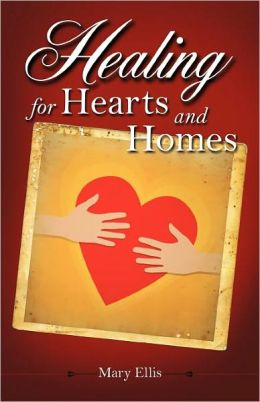 Healing For Hearts And Homes