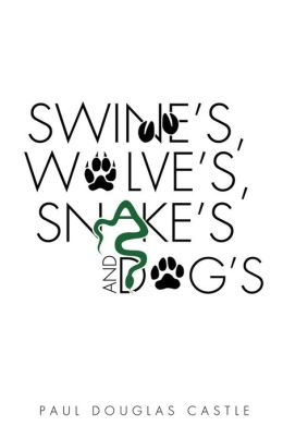 Swine's, Wolve's, Snake's and Dog's