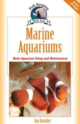 Marine Aquariums: Basic Aquarium Setup And Maintenance
