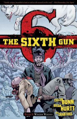 The Sixth Gun, Volume 5: Winter Wolves