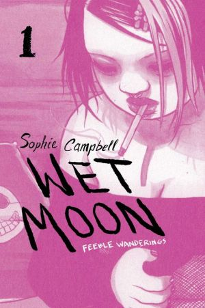 Wet Moon, Book 1: Feeble Wanderings (New Edition)