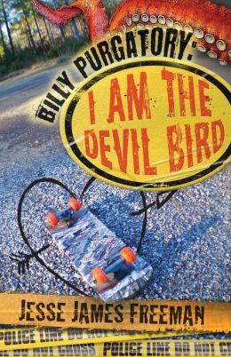 Billy Purgatory: I Am the Devil Bird