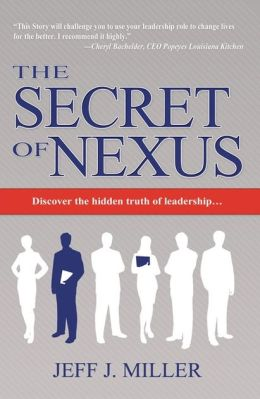 The Secret of Nexus: Discover the Hidden Truth of Leadership