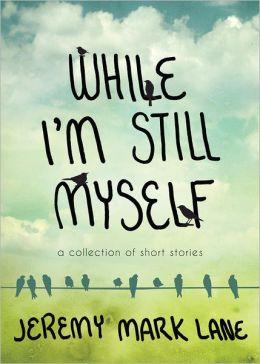 While I'm Still Myself
