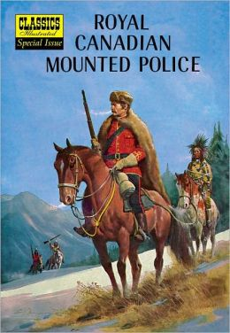 Royal Canadian Mounted Police - Classics Illustrated Special Issue #150A (NOOK Comics with Zoom View)