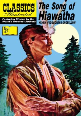 The Song of Hiawatha - Classics Illustrated #57 (NOOK Comics with Zoom View)