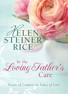 In the Loving Father's Care: Poems of Comfort in Times of Loss